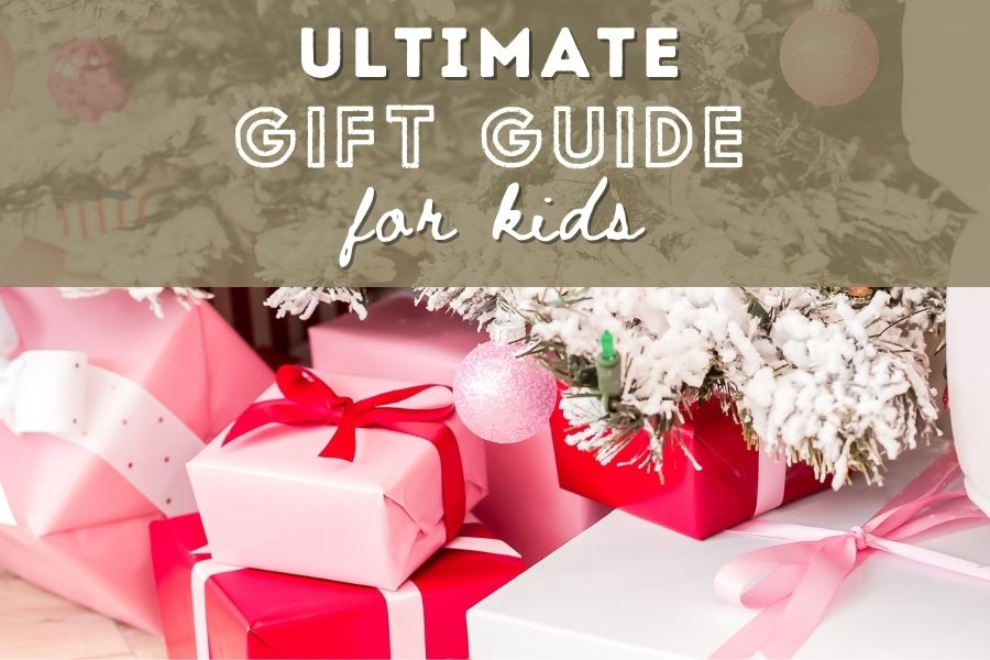 Ultimate Gift Guide for Kids