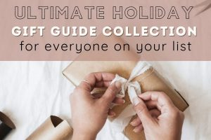 Ultimate-holiday-gift-guide-collection-for-everyone